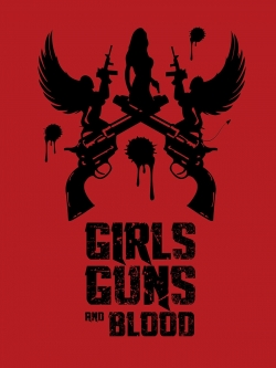 Girls Guns and Blood